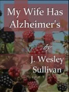 My Wife Has Alzheimers