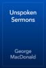 George MacDonald - Unspoken Sermons artwork