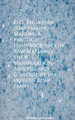 Soap-Making Manual. A Practical Handbook on the Control in the Modern Soap Plant