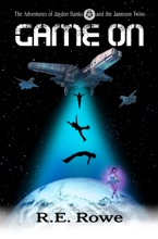 Game On: Alien Space Adventure (The Adventures of Jayden Banks and the Jameson Twins Book 1)