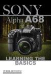 Sony Alpha A68 Learning The Basics