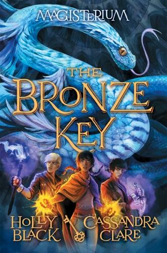 Holly Black & Cassandra Clare - The Bronze Key (Magisterium #3)