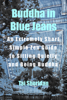 Tai Sheridan, Ph.D. - Buddha in Blue Jeans: An Extremely Short Zen Guide to Sitting Quietly and Being Buddha artwork