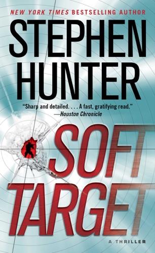 Stephen Hunter - Soft Target