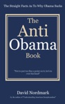 The Anti Obama Book The Straight Facts As To Why Obama Sucks