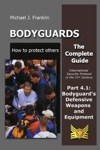 Bodyguards How To Protect Others  Part 41 Bodyguards Defensive Weapons And Equipment