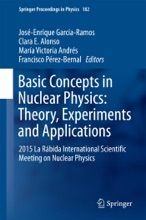Basic Concepts In Nuclear Physics: Theory, Experiments And Applications