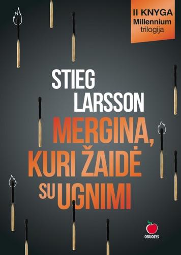 Stieg Larsson - Mergina, kuri žaidė su ugnimi