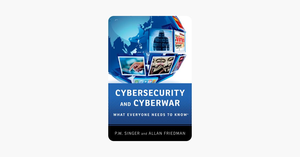 Cybersecurity and Cyberwar - P.W. Singer & Allan Friedman