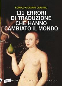 111 errori di traduzione che hanno cambiato il mondo da Romolo Giovanni capuano
