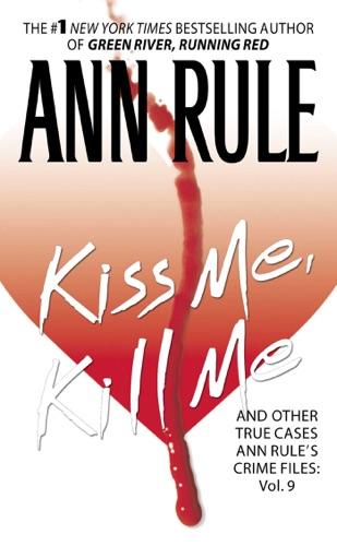 Ann Rule - Kiss Me, Kill Me