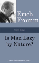 Fromm Essays: Is Man Lazy by Nature? PDF Download