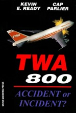 TWA 800:Accident Or Incident?