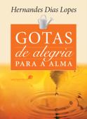 Gotas de alegria para a alma Book Cover