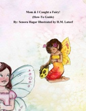 Mom And I Caught A Fairy: How-To Guide