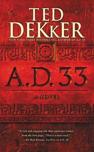 Ted Dekker - A.D. 33