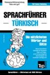 Sprachfhrer Deutsch-Trkisch Und Thematischer Wortschatz Mit 3000 Wrtern
