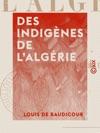 Des Indignes De LAlgrie