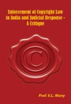 Enforcement Of Copyright Law In India And  Judicial Response -A Critique