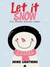 Let It Snow Fun Winter Stories  Jokes