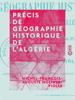 Précis de géographie historique de l'Algérie - Michel-François-Auguste Moliner-Violle