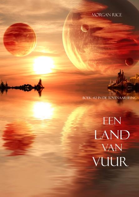 Een Land Van Vuur Boek 12 In De Tovenaarsring Morgan Rice IBooks