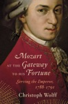 Mozart At The Gateway To His Fortune Serving The Emperor 1788-1791