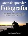 Antes De Aprender Fotografa