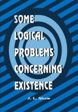Some Logical Problems Concerning Existence