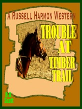 Trouble At Timber Trail (A Russell Harmon Western)