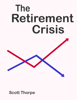 Scott Thorpe - The Retirement Crisis grafismos