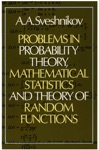 Problems In Probability Theory Mathematical Statistics And Theory Of Random Functions