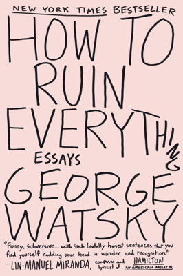 How to Ruin Everything - George Watsky book