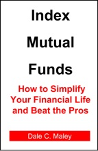 Index Mutual Funds: How To Simplify Your Financial Life And Beat The Pros