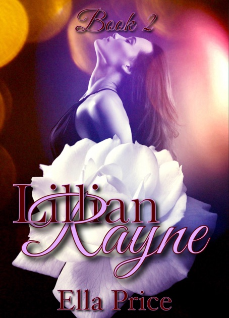 c769d1f2d54f Lillian Rayne Trilogy  Book 2 by Ella Price on Apple Books