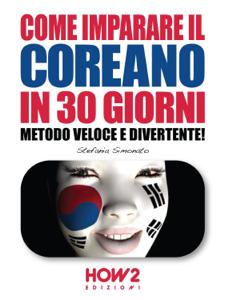 COME IMPARARE IL COREANO IN 30 GIORNI. Metodo Veloce e Divertente! Libro Cover
