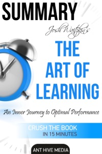 Josh Waitzkin's The Art of Learning: An Inner Journey to Optimal Performance  Summary Book Cover