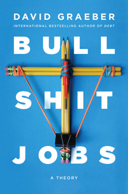 Bullshit Jobs - David Graeber book