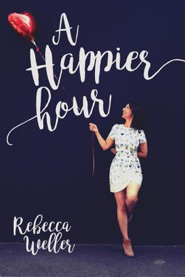 A Happier Hour - Rebecca Weller book