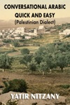 Conversational Arabic Quick And Easy Palestinian Dialect