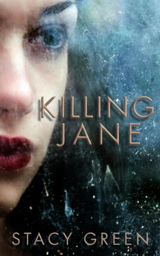 Stacy Green - Killing Jane