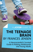 A Joosr Guide to... The Teenage Brain by Frances Jensen