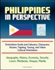 Philippines In Perspective: Orientation Guide And Cebuano, Chavacano, Ilocano, Tagalog, Tausug, And Yakan Cultural Orientation: Geography, History, Economy, Security, Luzon, Mindanao, Visayas, Manila