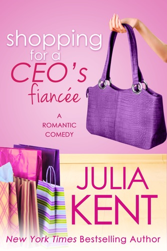 Julia Kent - Shopping for a CEO's Fiancée