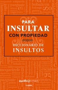 Para insultar con propiedad Book Cover