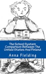 The School System Comparison Between The United States And Finland