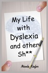 My Life With Dyslexia And Other St