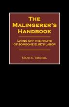 The Malingerer's Handbook: Living Off The Fruits Of Someone Else's Labor