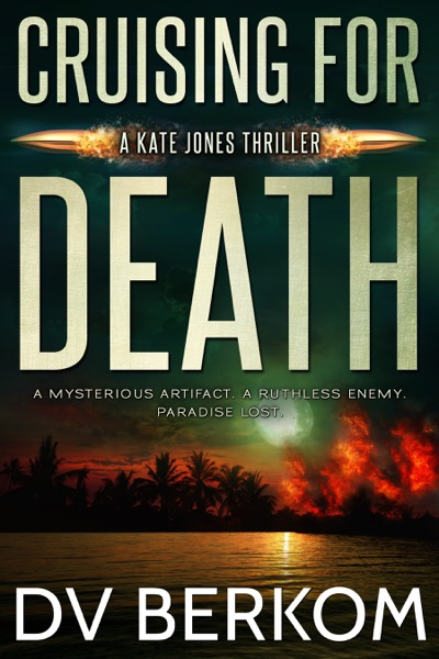 Cruising for Death (Kate Jones Thriller #5) - DV Berkom book cover