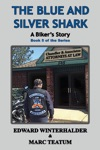 The Blue And Silver Shark A Bikers Story
